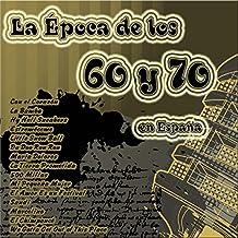 La Época de los 60 y 70 en España