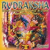 Rudraksha: Sacred Incantations, Mantras & Chants From India & Tibet