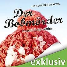 Der Bobmörder: Anwalt Fickel ermittelt (Anwalt Fickel 2) Hörbuch von Hans-Henner Hess Gesprochen von: Martin Baltscheit