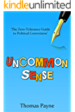 Uncommon Sense: The Zero-Tolerance Guide To Political Correctness