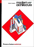 Modern Architecture: A Critical Histo: A Critical History (World of Art)