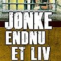 Endnu et liv (Mit liv 3) Audiobook by Jørn Nielsen Narrated by Jørn Nielsen