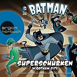 Superschurken in Gotham City (Batman: Die Abenteuer) Hörbuch