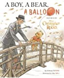 A Boy, a Bear, a Balloon: Inspired by Disney Christopher Robin