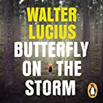 Butterfly on the Storm: Heartland Trilogy, Book 1 | Walter Lucius