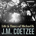 Life and Times of Michael K Audiobook by J M Coetzee Narrated by Jack Klaff