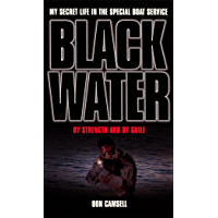 Black Water: By Strength and By Guile (My Secret Life in the Special Boat Section)