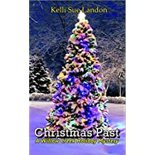 Christmas Past: A Willow Creek Holiday Mystery (The Willow Creek Holiday Mysteries Book 1)