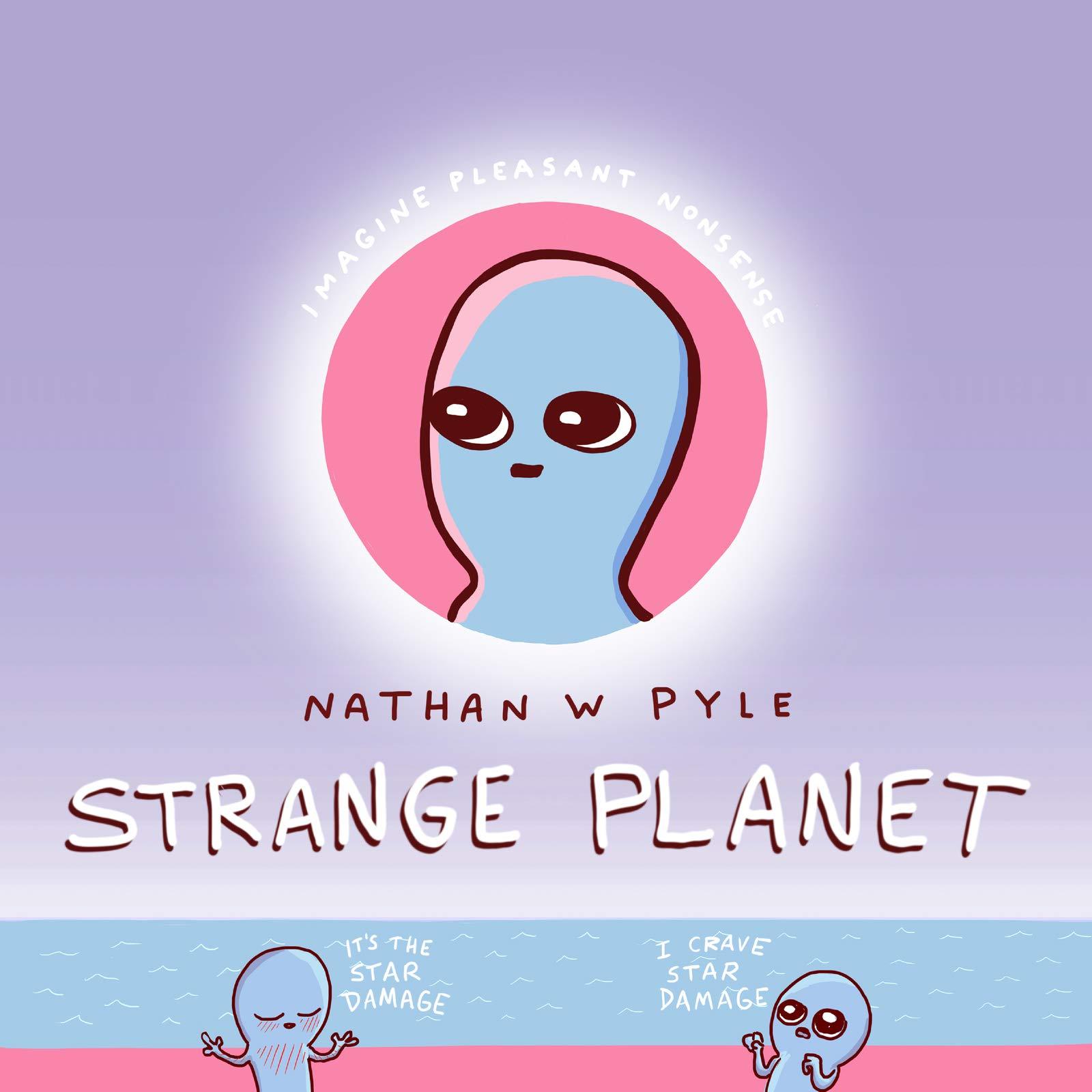 Strange Planet por Nathan W. Pyle