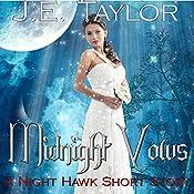 Midnight Vows: A Night Hawk Short Story | J.E. Taylor