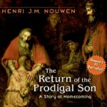 The Return of the Prodigal Son: A Story of Homecoming | Henri J. M. Nouwen