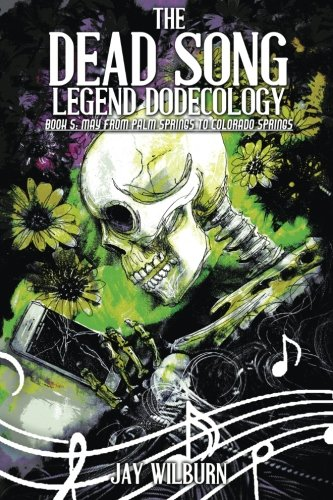 Dead Song Legend Dodecology Book 5: May (Volume 5)