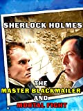 Sherlock Holmes: The Master Blackmailer and Mortal Fight