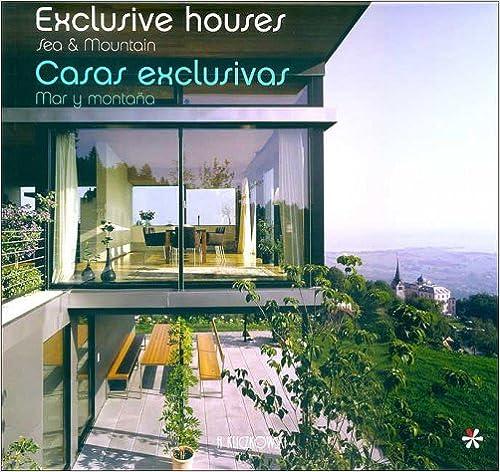 Descarga gratuita de libros de Google en pdf. Exclusive houses, sea and mountain/ Casas exclusivas, mar y montaña iBook