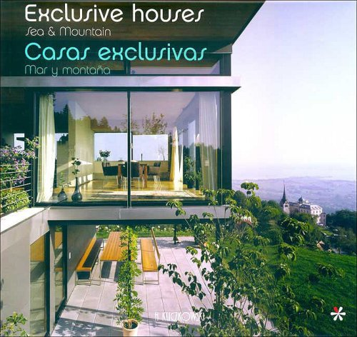 Descargar Libro Exclusive Houses, Sea And Mountain/ Casas Exclusivas, Mar Y Montaña H. Kliczkowski