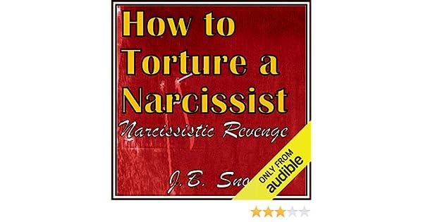 Amazon com: How to Torture a Narcissist: Narcissistic