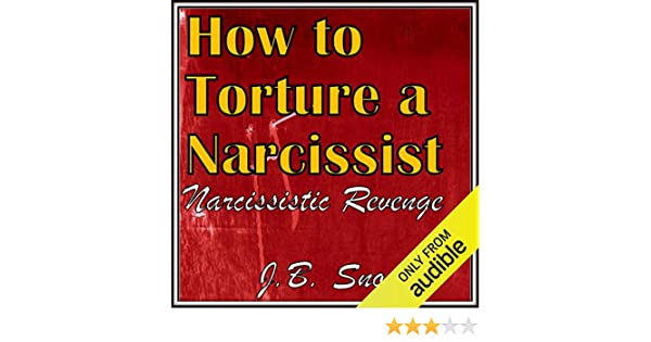 Amazon com: How to Torture a Narcissist: Narcissistic Revenge
