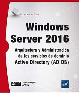Arquitectura y Administración de los servicios de dominio Active Directory. AD