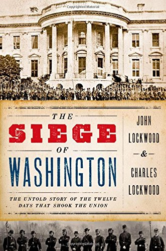 The Siege of Washington: The Untold Story of the Twelve Days That Shook the - Pa Outlets Washington