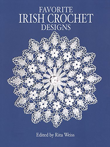 Favorite Irish Crochet Designs (Dover Knitting, Crochet, Tatting, Lace) Thread Crochet Doily