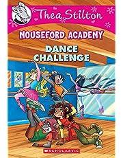 Dance Challenge (Thea Stilton Mouseford Academy #4), Volume 4: A Geronimo Stilton Adventure