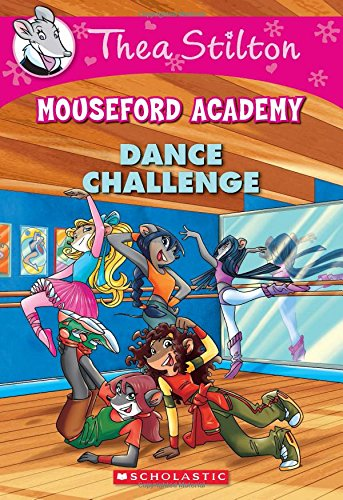 Dance Challenge (Thea Stilton Mouseford Academy #4): A Geronimo Stilton Adventure pdf