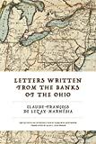 "BOOKS RECEIVED: Claude-Francois de Lezay-Marnesia, ""Letters Written from the Banks of the Ohio"" (Penn State UP, 2017)"