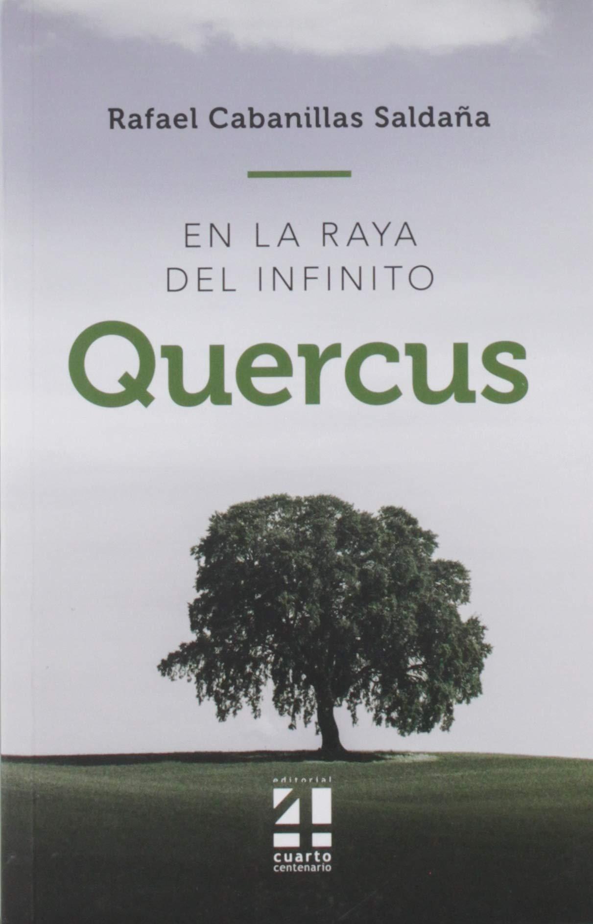 QUERCUS. EN LA RAYA DEL INFINITO: Amazon.es: CABANILLAS SALDAÑA ...