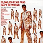 50,000,000 Elvis Fans Can't Be Wrong:...