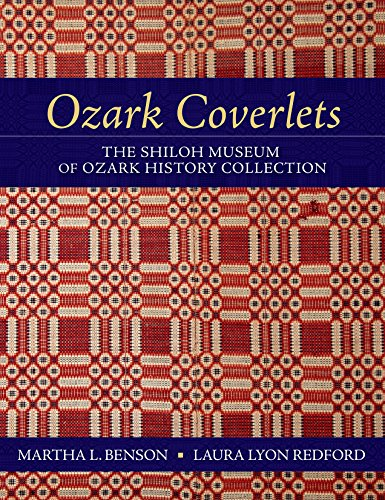Ozark Collection - Ozark Coverlets: The Shiloh Museum of Ozark History Collection
