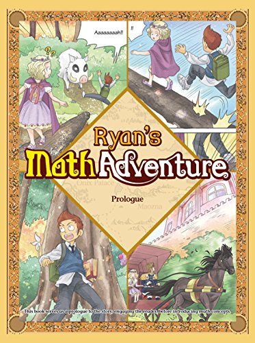 Ryans Math Adventure Prologue: The Beginning of the Journey. Enjoy Numbers and Math Foundation by Providing Your Children with Fun, Educational, and Playful Fantasy Cartoon. For Ages 6-10.