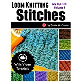 Loom Knitting Stitches: My Top Ten Volume 1