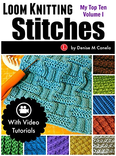 Loom Knitting Stitches My Top Ten Volume 1 Kindle Edition By