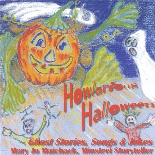 Howlarious Halloween--Ghost Stories Songs & Jokes by Mary Jo Maichack (2004-10-11) ()