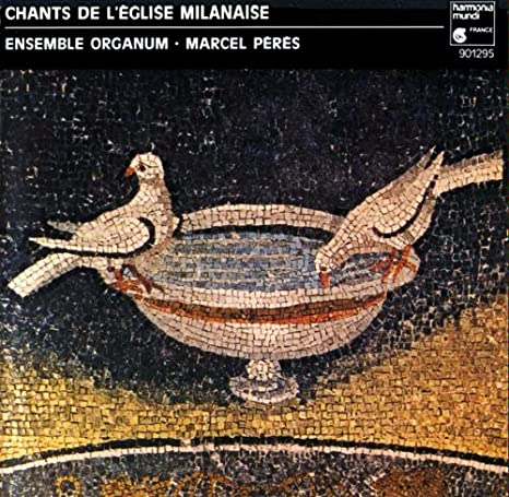 Chants de L'Eglise Milanaise /Ensemble Organum * Peres
