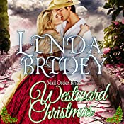 Westward Christmas: Montana Mail Order Brides, Book 11 | Linda Bridey