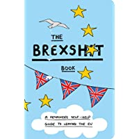 The Brexshit Book: A Remainer's Self-Help Guide to Brexit and Leaving the EU