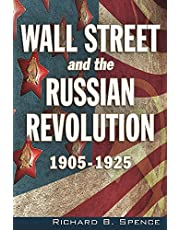 Wall Street and the Russian Revolution: 1905-1925