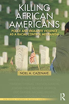 Killing African Americans (New Critical Viewpoints on Society)