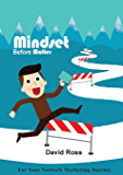 Mindset Before Matter: For Your Network Marketing Journey