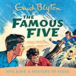 Famous Five: Five Have A Mystery To Solve: Book 20 | Enid Blyton