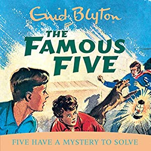 Famous Five: Five Have A Mystery To Solve Audiobook