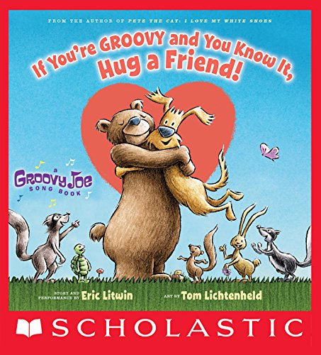 If You're Groovy and You Know It, Hug a Friend (Groovy Joe #3) (3 The Rhythm Of Love Theme Music)