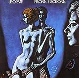 Felona & Sorona by Le Orme (2007-07-17)