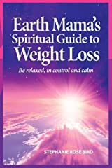 Earth Mama's Spiritual Guide to Weight Loss Paperback