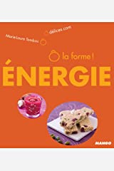 Ô la forme - Énergie (Ô Délices) (French Edition) Kindle Edition