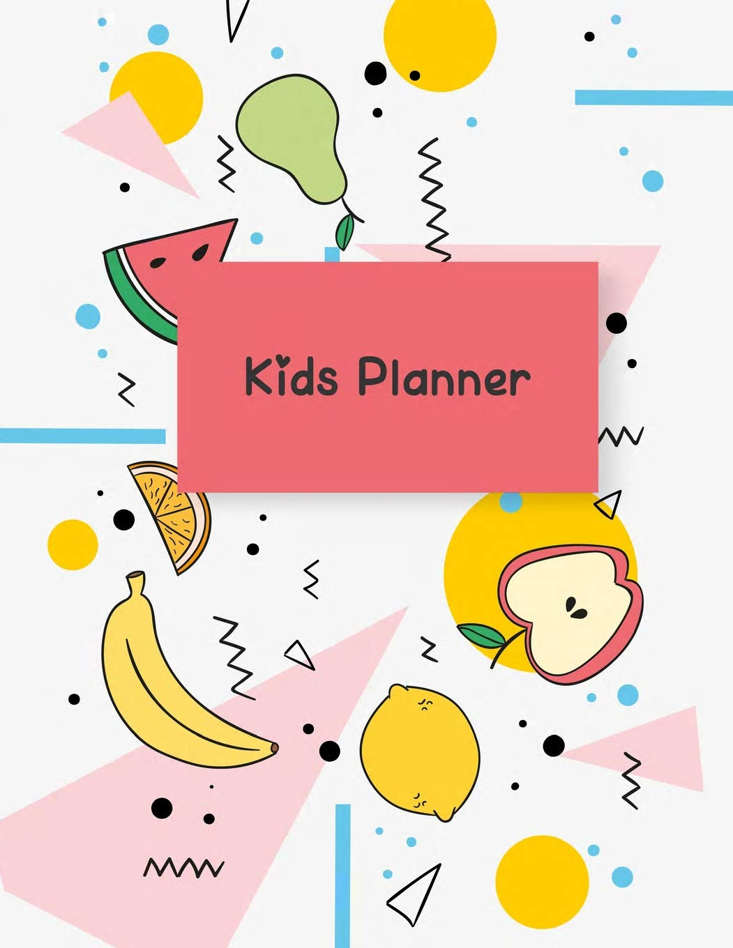 "Download Kids Planner: Cute fruits, School Planner with Class Schedules, Passwords, Notes and Daily Planner, Homework, checklist...120 Pages 8.5"" x 11"" ebook"