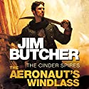 The Aeronaut's Windlass: The Cinder Spires, Book One Audiobook by Jim Butcher Narrated by Euan Morton