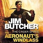The Aeronaut's Windlass: The Cinder Spires, Book One | Jim Butcher