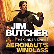 The Aeronaut's Windlass: The Cinder Spires, Book One | Jim Butcher
